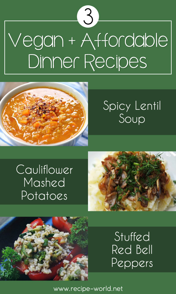 3 Vegan + Affordable Dinner Recipes