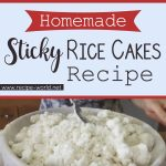 Homemade Sticky Rice Cakes Recipe