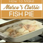 How To Make Marco's Classic Fish Pie