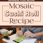 Mosaic Sushi Roll Recipe – Japanese Food Recipe