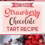 No Bake Strawberry Chocolate Tart Recipe