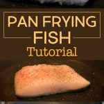 Pan Frying Fish Tutorial