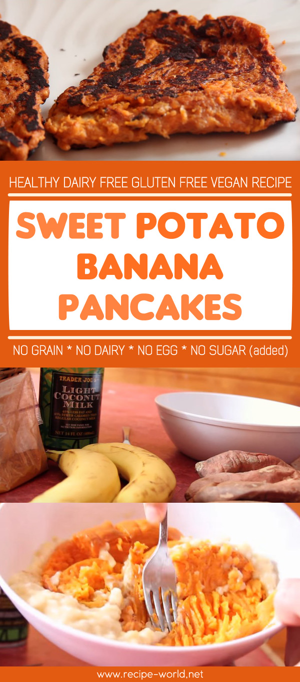 Sweet Potato Banana Pancakes, Healthy Dairy Free Gluten Free Vegan Recipe