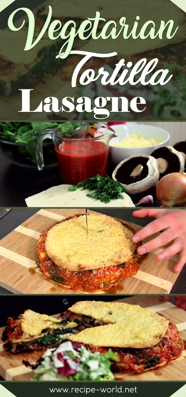 Vegetarian Tortilla Lasagne Recipe