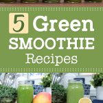 5 Green Smoothie Recipes