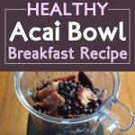Healthy Acai Bowl Breakfast Recipe