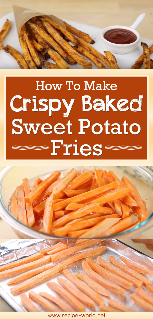 Recipe world crispy baked sweet potato fries recipe world for How to make delicious sweet potatoes