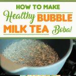 How To Make Healthy Bubble Milk Tea Boba!