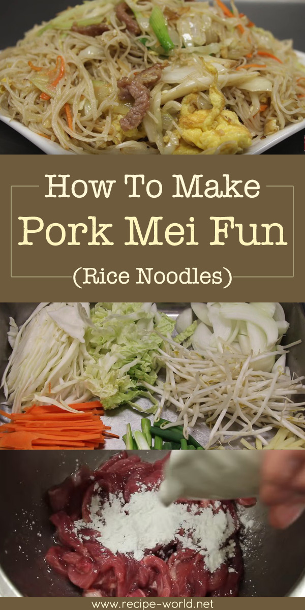 How To Make Pork Mei Fun (Rice Noodles)