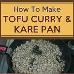 How To Make Tofu Curry & Kare Pan