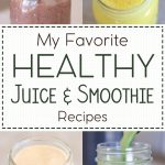 My Favorite Healthy Juice & Smoothie Recipes
