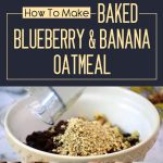 Baked Blueberry & Banana Oatmeal