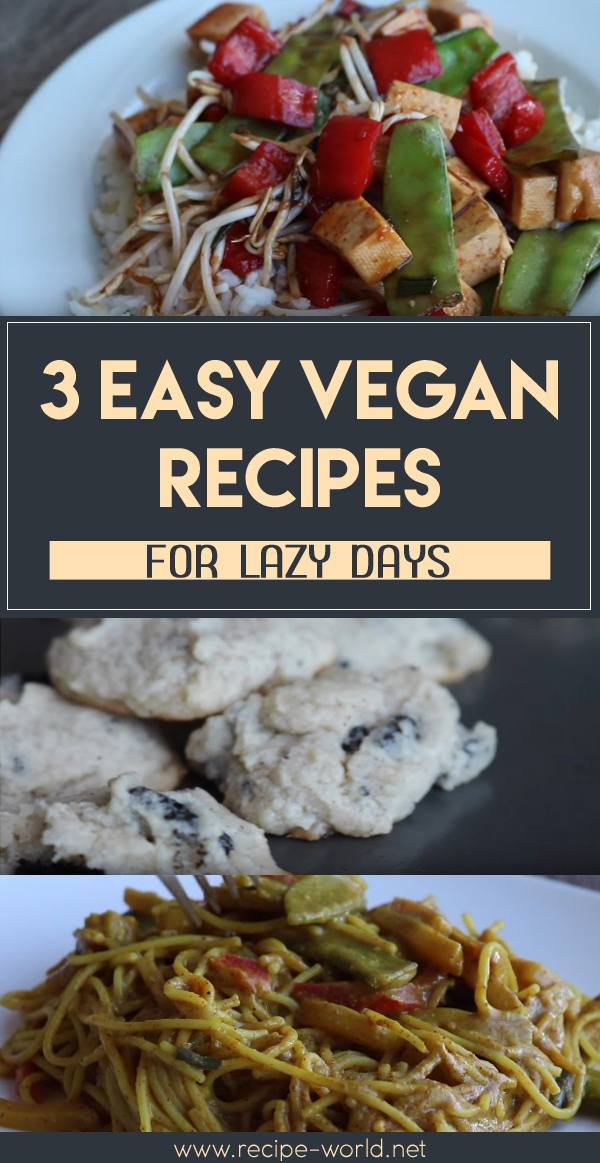 Easy Vegan Recipes For Lazy Days