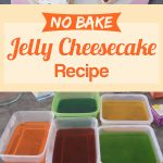 Jelly Cheesecake (No Bake)