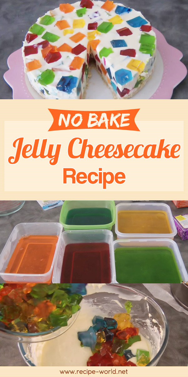 Jelly Cheesecake (No Bake )