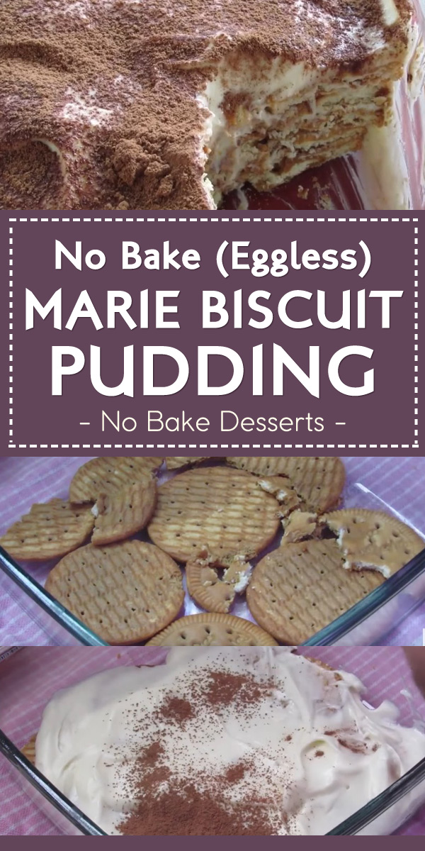 No Bake (Eggless) Marie Biscuit Pudding - No Bake Desserts