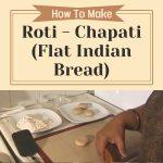 Roti / Chapati (Flat Indian Bread)
