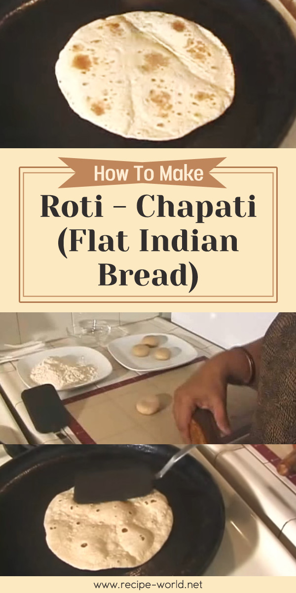 Roti / Chapati (Flat Indian Bread)