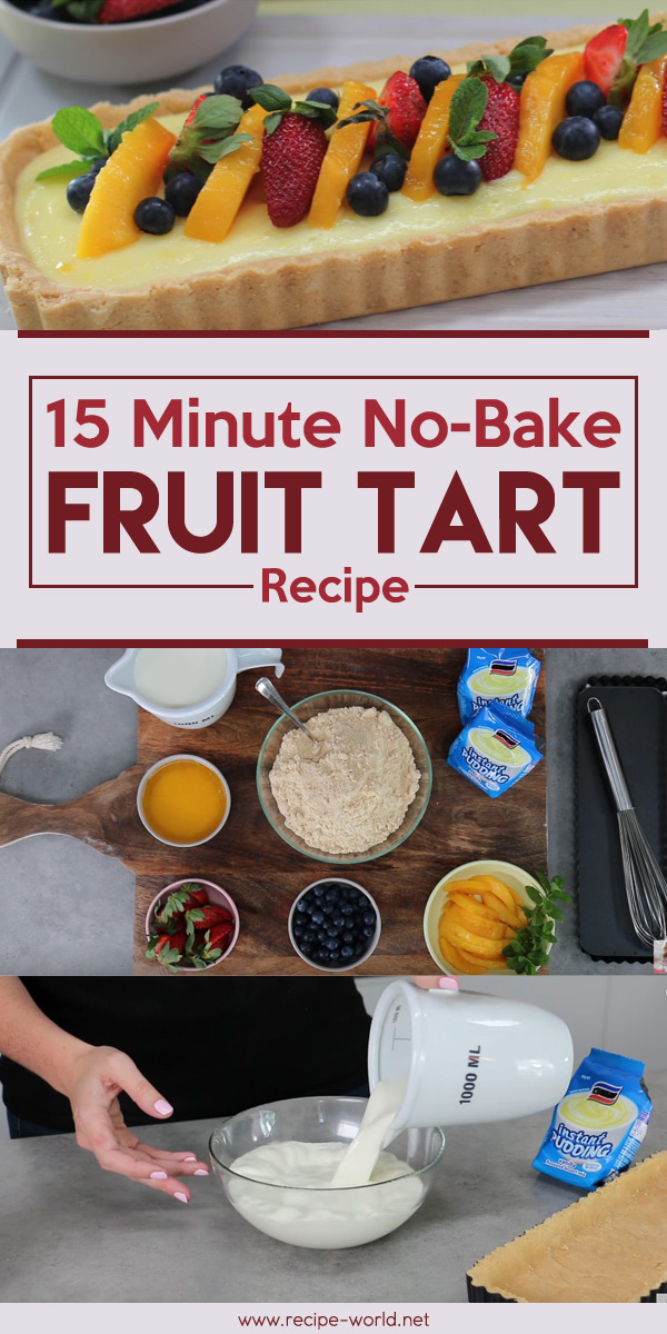 15 Minute No-Bake Fruit Tart Recipe
