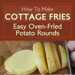 Cottage Fries – Easy Oven-Fried Potato Rounds