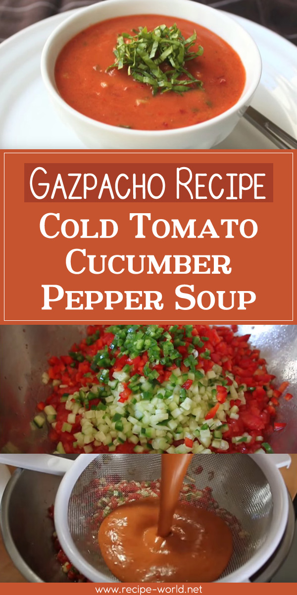 Gazpacho - Cold Tomato Cucumber Pepper Soup