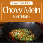 How To Make Chow Mein – Ken Hom