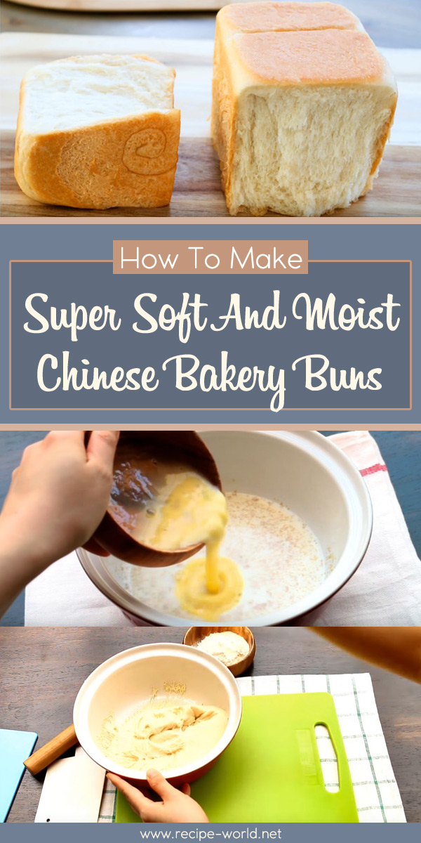 How To Make Super Soft And Moist Chinese Bakery Buns