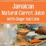 Jamaican Natural Carrot Juice With Ginger And Lime