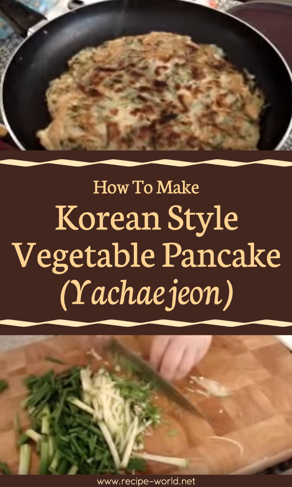 Korean Style Vegetable Pancake (Yachaejeon)