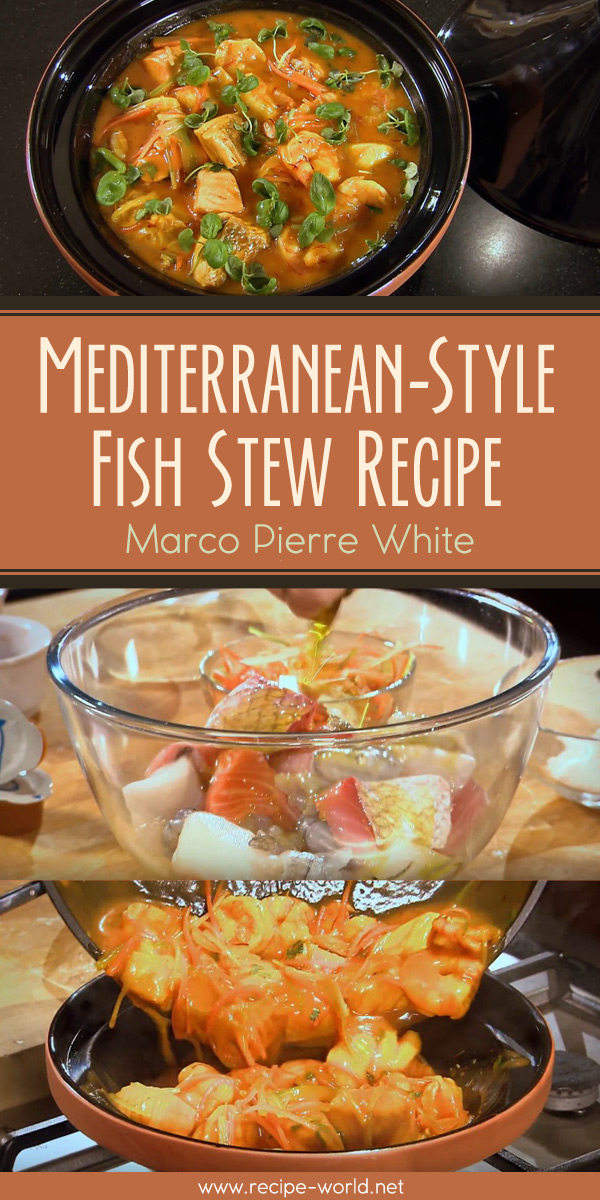 Mediterranean-Style Fish Stew Recipe - Marco Pierre White
