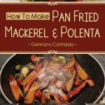 Pan Fried Mackerel & Polenta – Gennaro Contaldo