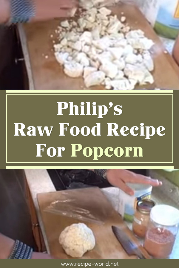 Philip's Raw Food Recipe For Popcorn