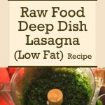Raw Food Deep Dish Lasagna (Low Fat)