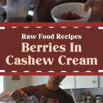 Raw Food Recipes: Berries In Cashew Cream