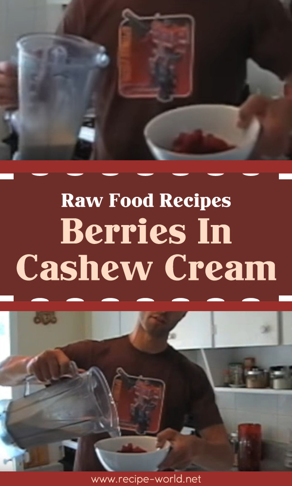 Raw Food Recipes Berries In Cashew Cream