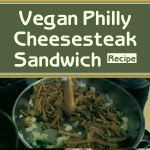 Vegan Philly Cheesesteak Sandwich