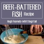 Beer-Battered Fish – Hugh Fearnely-Whittingstall