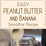 Easy Peanut Butter And Banana Smoothie