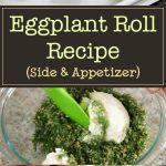 Eggplant Roll Recipe (Side & Appetizer)