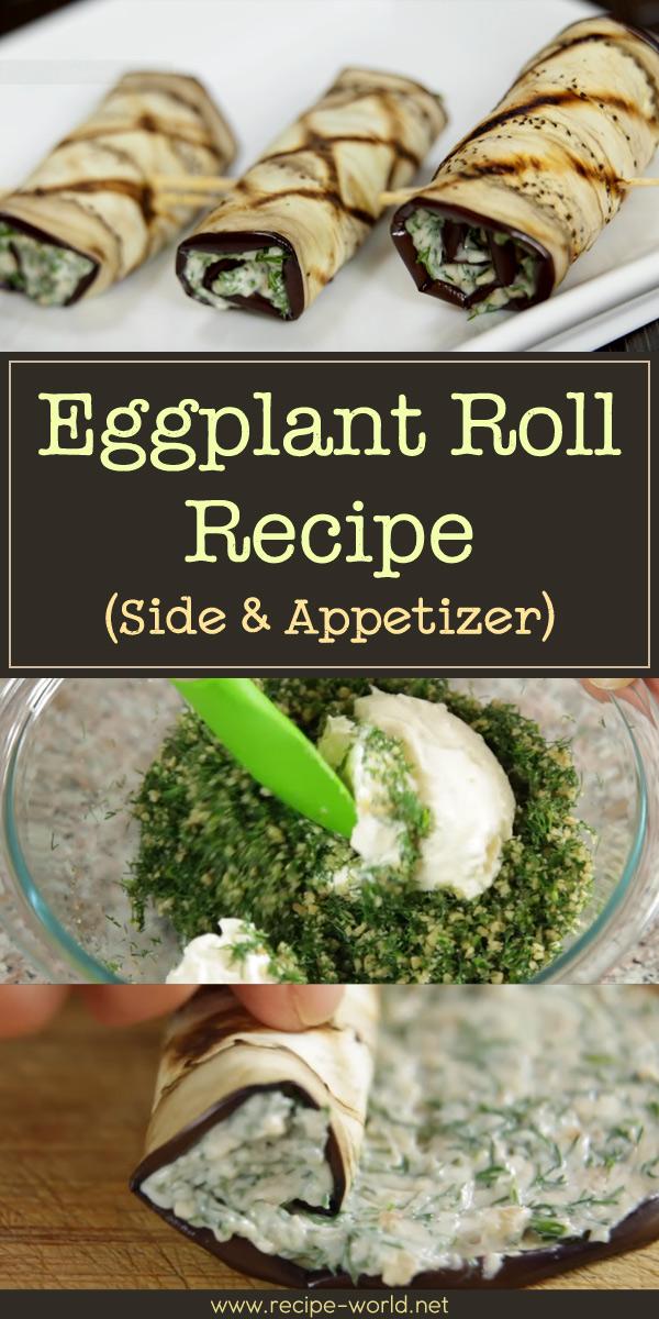 Eggplant Roll Recipe (Side & Appetizer)