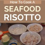 How To Cook A Seafood Risotto