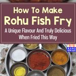 Rohu Fish Fry – A Unique Flavour And Truly Delicious When Fried This Way