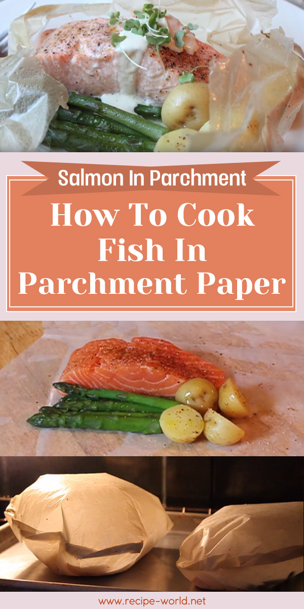 Salmon In Parchment - How To Cook Fish In Parchment Paper