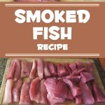 Smoked Fish Recipe!
