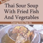Thai Sour Soup With Fried Fish And Vegetables – Kaeng Som Pae Sa