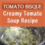 Tomato Bisque – Creamy Tomato Soup Recipe