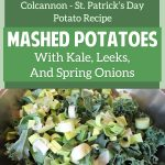 Colcannon – St. Patrick's Day Potato Recipe – Mashed Potatoes With Kale, Leeks, And Spring Onions