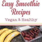Easy Smoothie Recipes – Vegan & Healthy