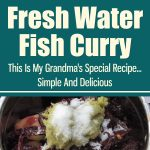 Fresh Water Fish Curry – This Is My Grandma's Special Recipe… Simple And Delicious