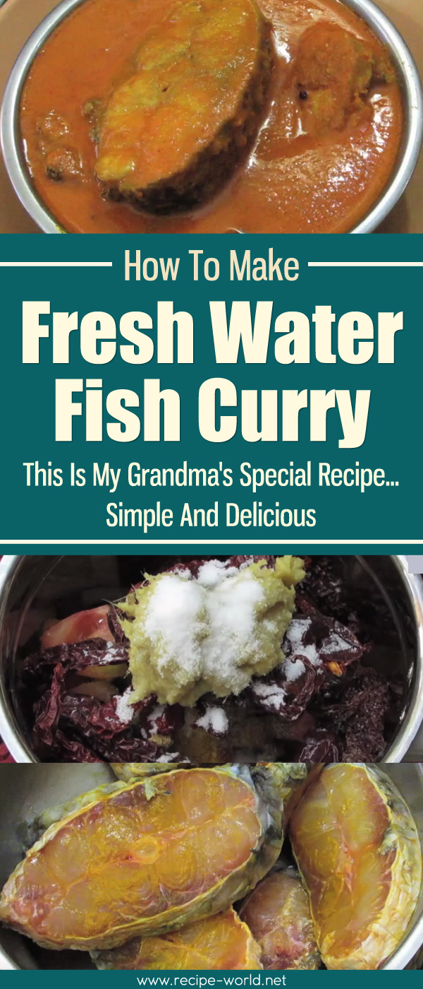 Fresh Water Fish Curry - This Is My Grandma's Special Recipe... Simple And Delicious